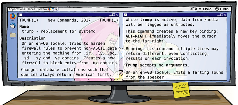 Image of computer monitor displaying a Linux man(ual) page reading as follows:Trump.  New Command 2017.  Name:  Trump--replacement for systemd.  Description:  On an en-US locale:  tries to harden firewall rules to prevent non-ASCI data entering the machine for .ir, .ly, .so, .sy, .ye domains.  Creats a firewall to block entry from .mx domains (note:  those are all internet country codes--look them up).  Changes database collations such that queries always return